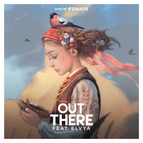 Dimatis - Out There (feat. Elvya)