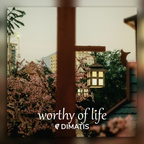 Dimatis - Worthy of Life